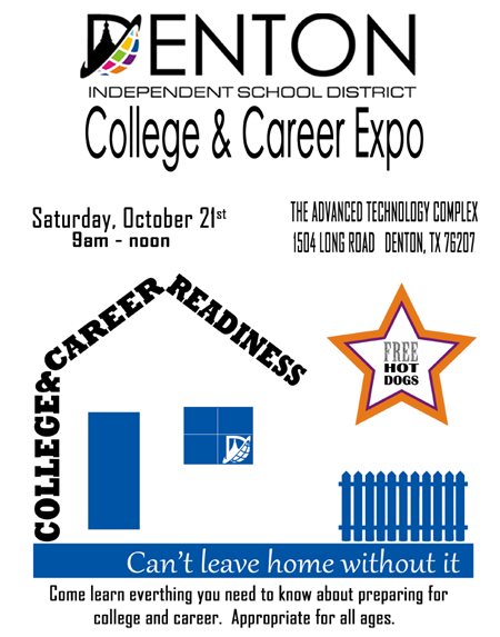 College & Career Expo Flyer: Saturday, October 21, 9 a.m. to noon at the ATC, 1504 Long Rd. Denton, TX 76207. Free hot dogs.