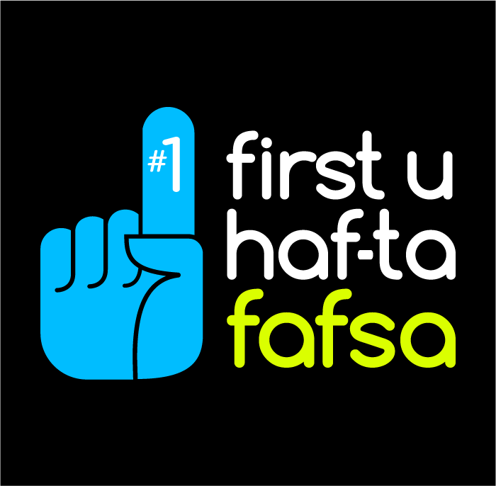 First You Haf-ta FAFSA logo
