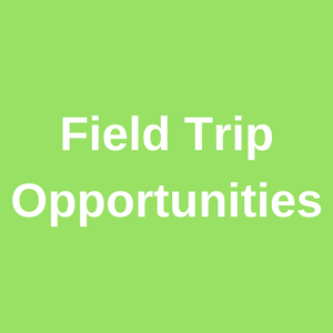 Field Trip Opportunities