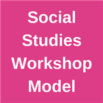 Social Studies Workshop Model