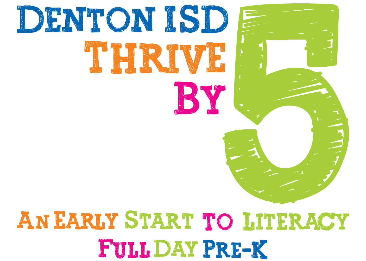 Denton ISD Thrive by 5: An early start to literacy- full day pre-K
