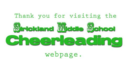 Thank you for visiting the Strickland Middle School Cheerleading webpage.